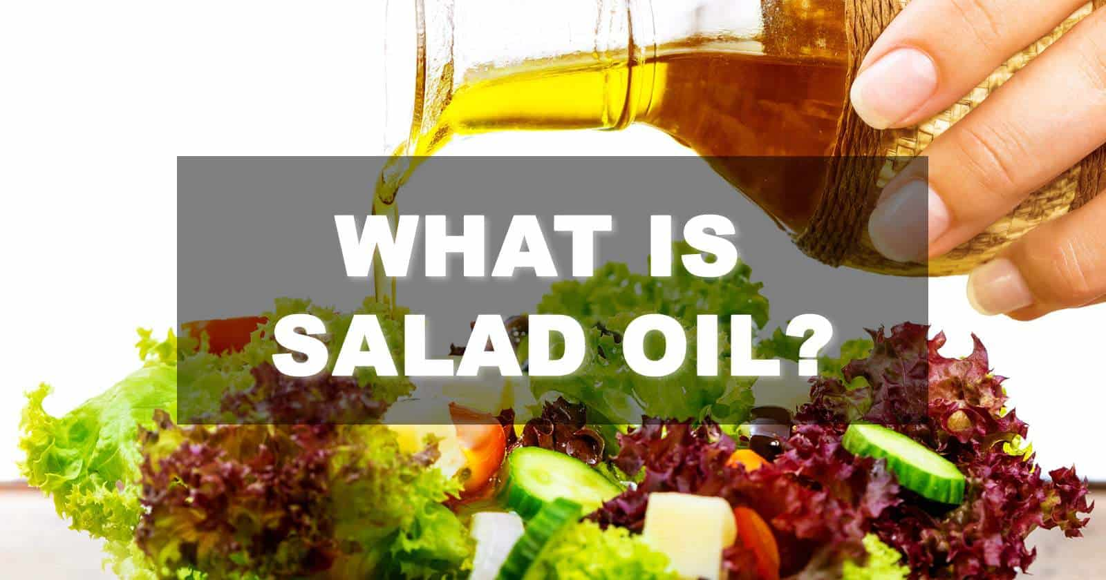 What is salad oil