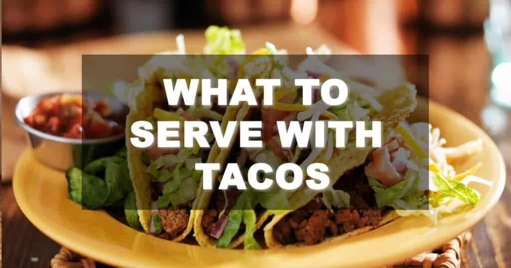 what-to-serve-with-tacos