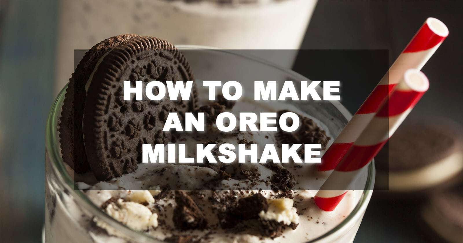 How to Make an Oreo Milkshake