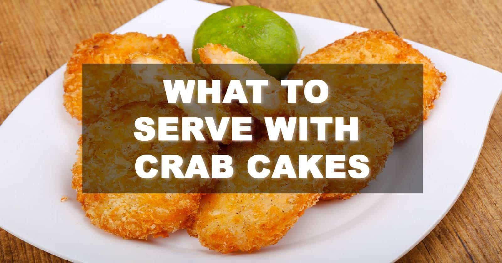 what to serve with crab cakes