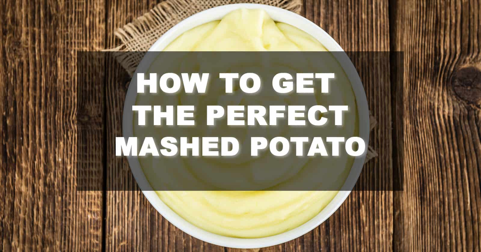 How To Get The Perfect Mashed Potato - FamilyNano
