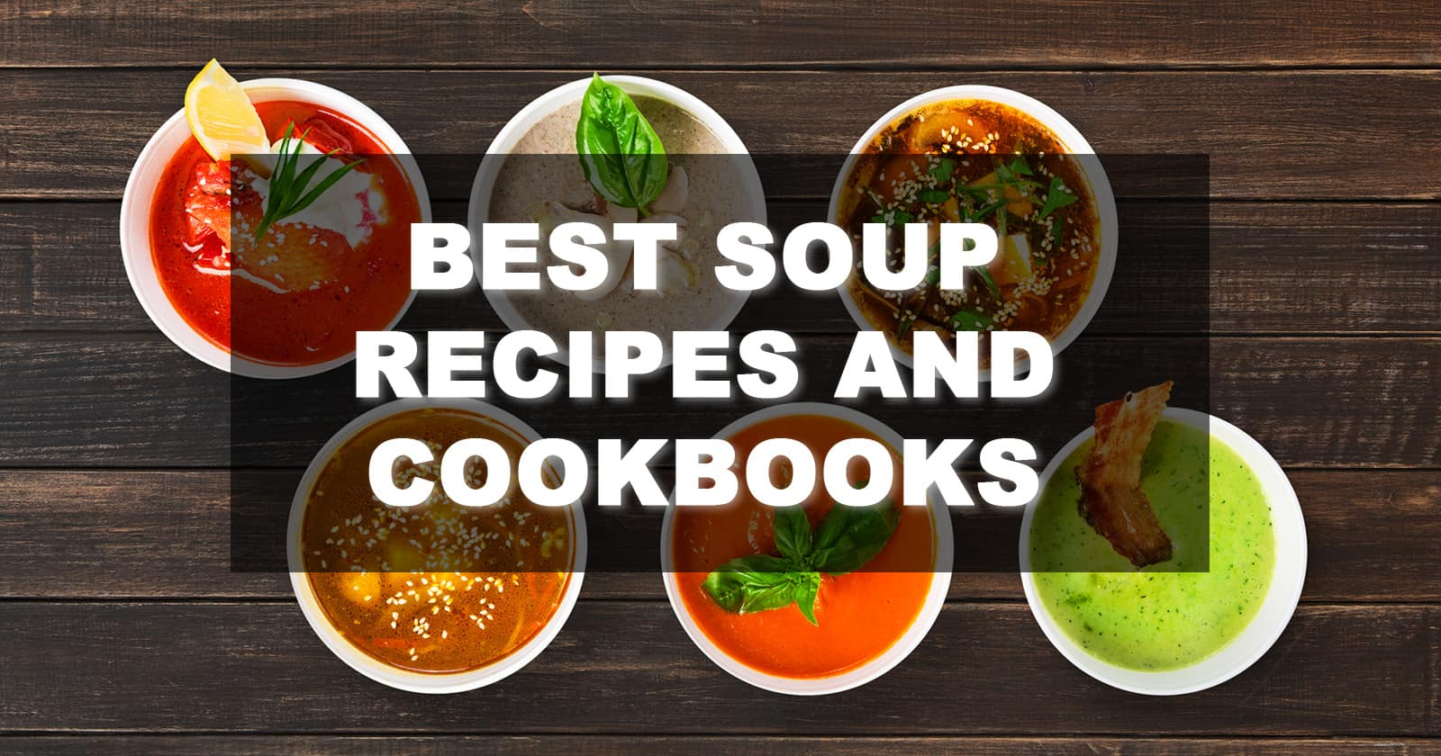 Best Soup Recipes and Cookbooks