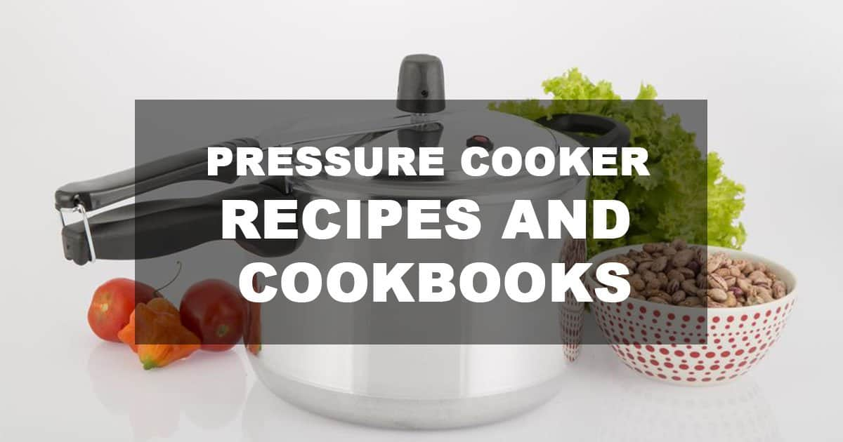 Pressure Cooker Recipes and Cookbooks