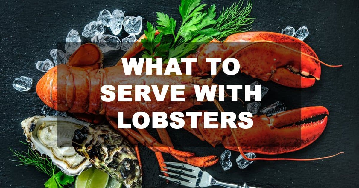 What To Serve With Lobsters