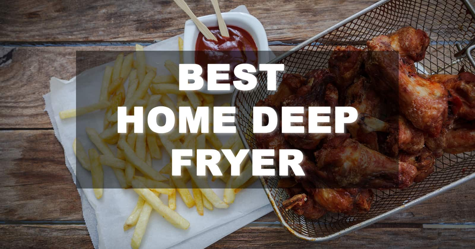 Best home deep fryer
