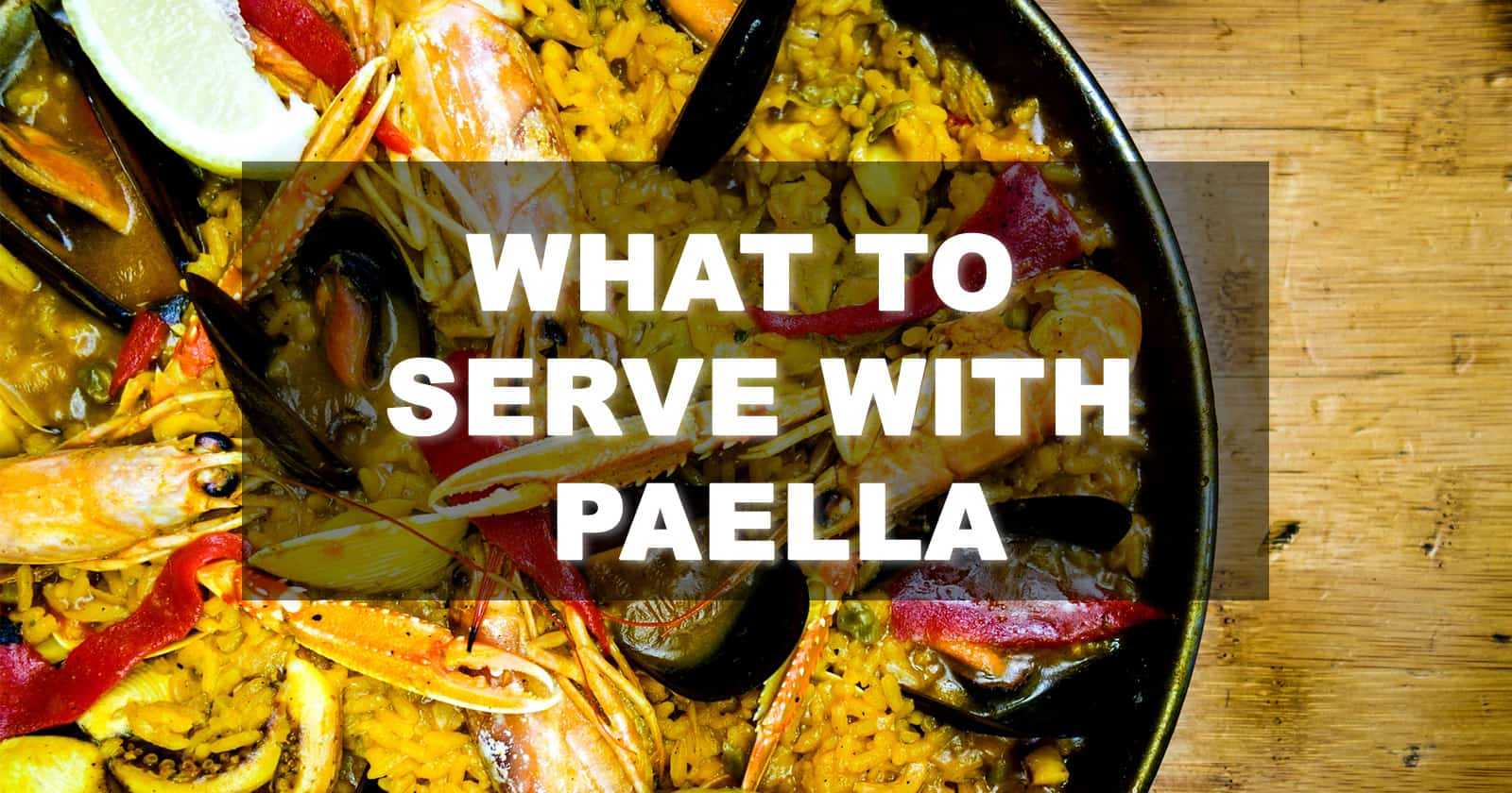 what to serve with paella