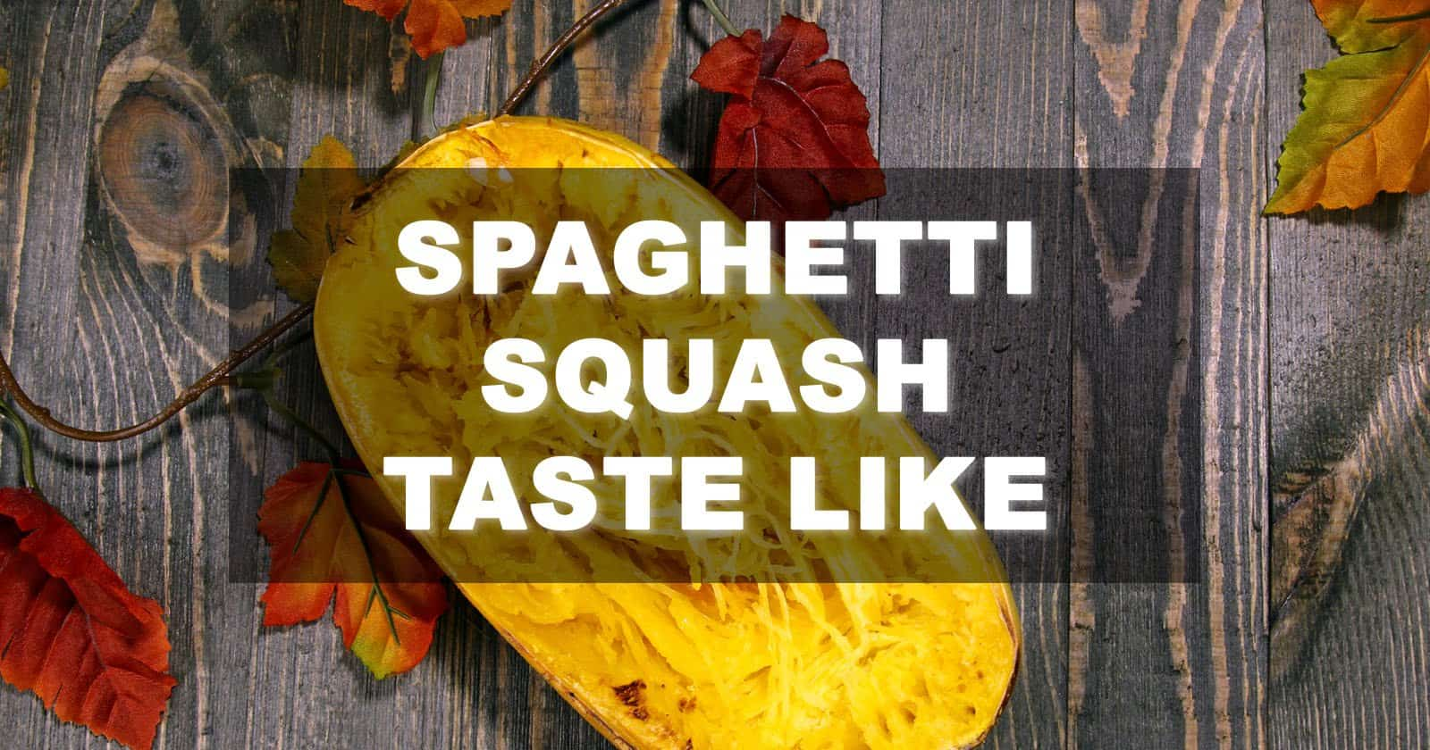 what does spaghetti squash taste like